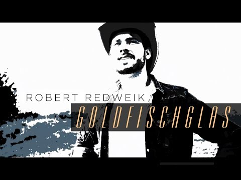 Robert Redweik - GOLDFISCHGLAS (Official Music Video)