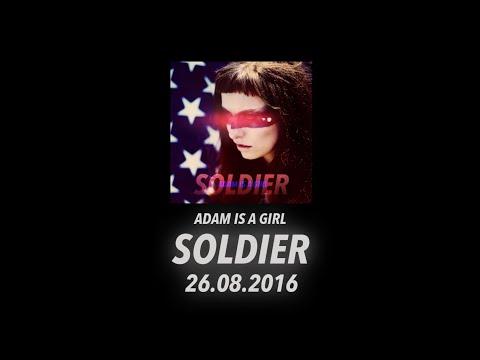 Adam is a Girl // SOLDIER (Music Video Teaser)