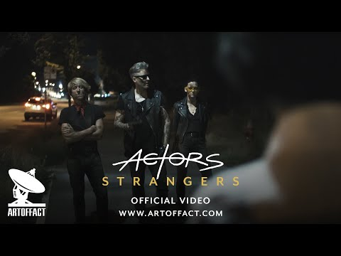 ACTORS: Strangers OFFICIAL VIDEO #ARTOFFACT
