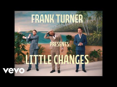 Frank Turner - Little Changes (Official Video)