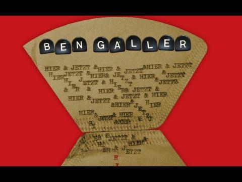 Ben Galler - Hier und Jetzt