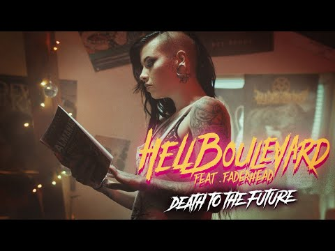 Hell Boulevard - Death To The Future feat. Faderhead (Official Video)