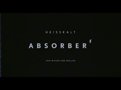 Heisskalt - Absorber (Offizielles Video)