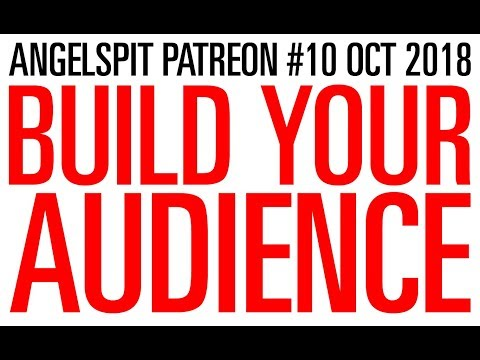 ANGELSPIT PATREON : BUILD YOUR AUDIENCE