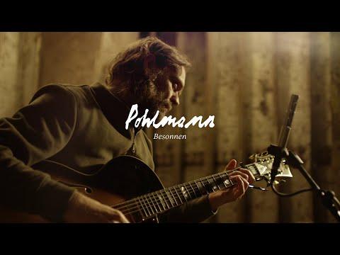 Pohlmann - Besonnen (Offizielles Akustik Video)