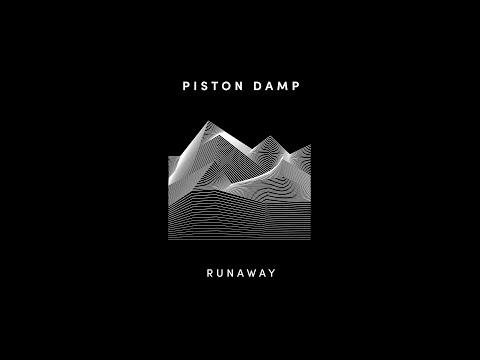 Piston Damp - Runaway