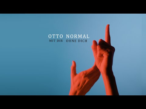 OTTO NORMAL - Mit Dir Ohne Dich (Official Video)