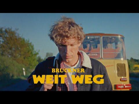 BRUCKNER - Weit Weg (Offizielles Video)