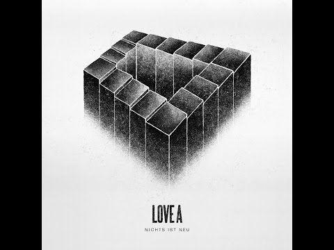 Love A - Nichts ist neu (Rookie Records) [Full Album]