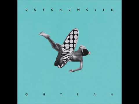 Dutch Uncles - Oh Yeah