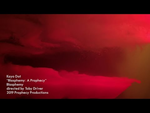 Kayo Dot - Blasphemy: A Prophecy [music video] - new album out Sept 6, 2019!