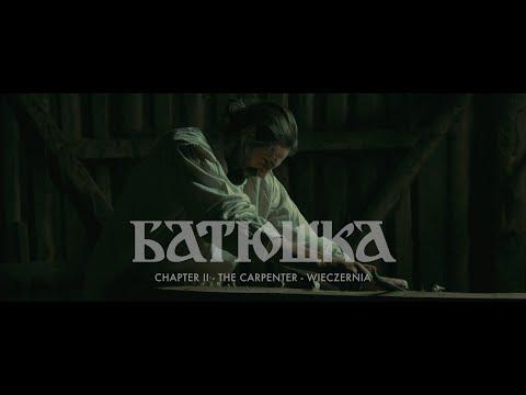 """Batushka """"Chapter II: The Carpenter - Wieczernia (Вечерня)"""" [OFFICIAL VIDEO]"""
