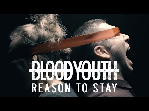 Blood Youth - Reason To Stay (Official Music Video)
