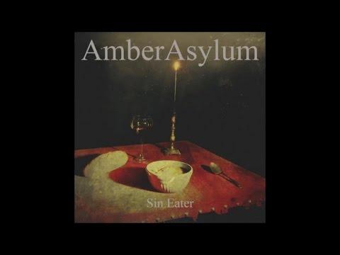 "Amber Asylum - Sin Eater [taken from ""Sin Eater"" out on December 4th, 2015]"
