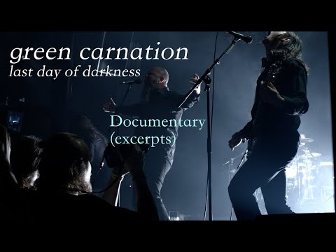 Green Carnation - Last Day Of Darkness [documentary excerpts]