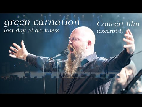 Green Carnation - Last Day Of Darkness [concert film, excerpt 1]