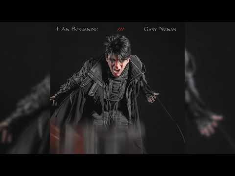 Gary Numan - I Am Screaming (Official Audio)