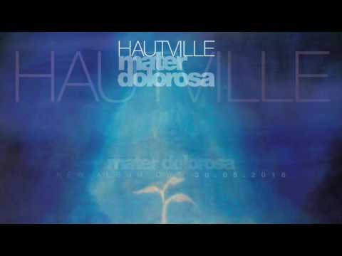 Hautville - Mater dolorosa (album preview)