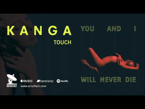"""KANGA: """"Touch"""" from You and I Will Never Die #ARTOFFACT"""