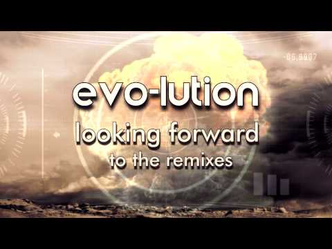 evo lution [ looking forward to the remixes] official Teaser
