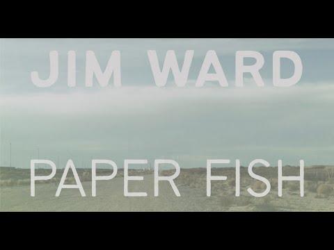 Jim Ward - Paper Fish (Lyric Video)