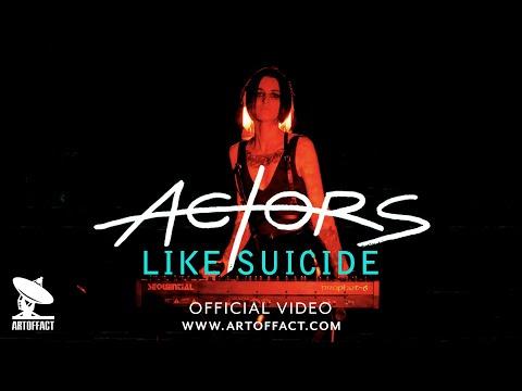 "ACTORS ""Like Suicide"" OFFICIAL VIDEO #ARTOFFACT"