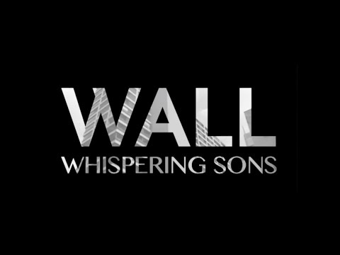 Whispering Sons - Wall