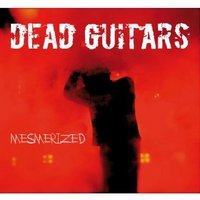 Dead Guitars – Mesmerized (Single)