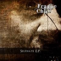 FragileChild - Selfhate EP