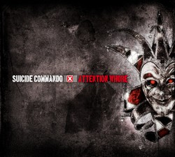 "Neue SUICIDE COMMANDO Single ""Attention Whore"" erscheint am 20.07.2012!"