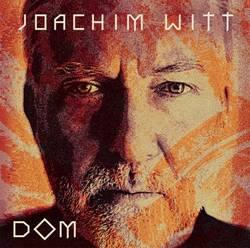 """JOACHIM WITT veröffentlicht im September sein neues Album """"Dom"""""""