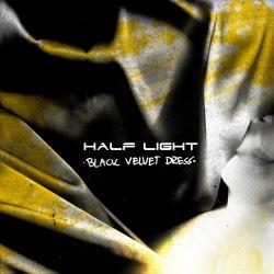 """HALF LIGHT veröffentlichen drittes Album """"Black Velvet Dress"""""""