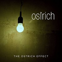 Ostrich - The Ostrich Effect (Expanded Version)