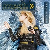 Mesh - Born To Lie (CDS)