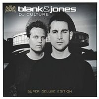 Blank & Jones - DJ Culture (Super Deluxe Edition)