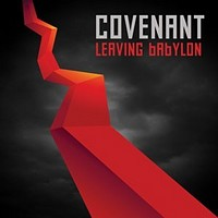 Covenant – Leaving Babylon