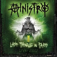 MINISTRY - Last Tangle In Paris – Live 2012 DeFiBriLaTour