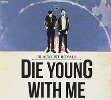 """Die BLACKLIST ROYALS rocken auf """"Die Young With Me"""" zu einem ernsten Thema"""
