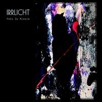 IRRLICHT - Près Du Miroir