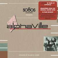 So80s presents ALPHAVILLE (curated by BLANK & JONES)