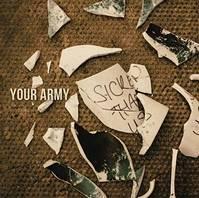 """YOUR ARMY präsentieren ihr 2. Album """"Sicker Than Us"""""""