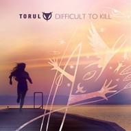 """TORUL veröffentlichen neue Single """"Difficult To Kill"""" mit 7 Tracks"""