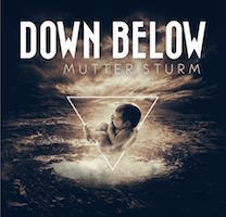 DOWN BELOW - Mutter Sturm