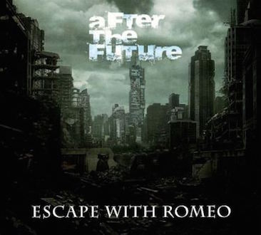 ESCAPE WITH ROMEO – After The Future
