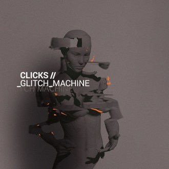 CLICKS - Glitch Machine