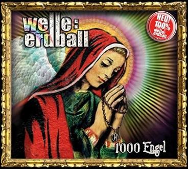 WELLE: ERDBALL - 1000 Engel
