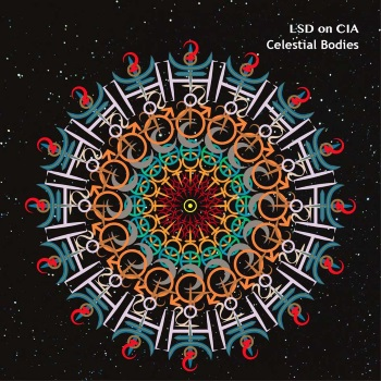 LSD ON CIA - Celestial Bodies