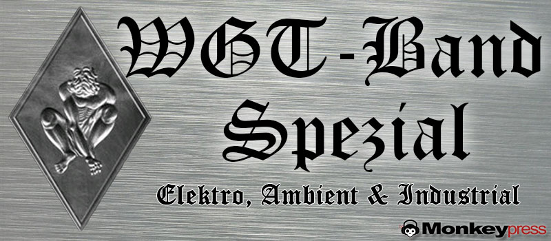 WGT-Band-Spezial: Elektro, Ambient & Industrial