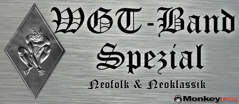 WGT-Band-Spezial: Neofolk & Neoklassik