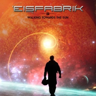 Eisfabrik - Walking Towards The Sun